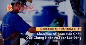 khóa học an toàn hóa chất tại dạy nghề 24h